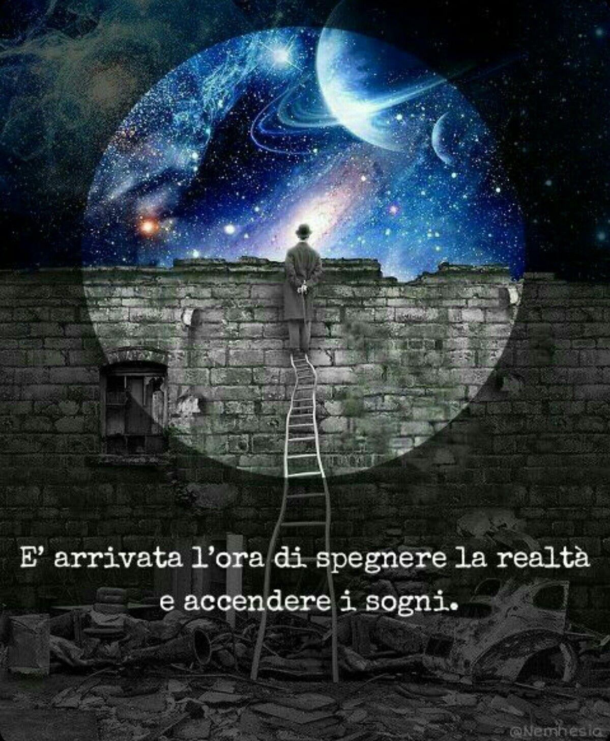 E Arrivata L Ora Di Spegnere La Realta E Accendere I Sogni