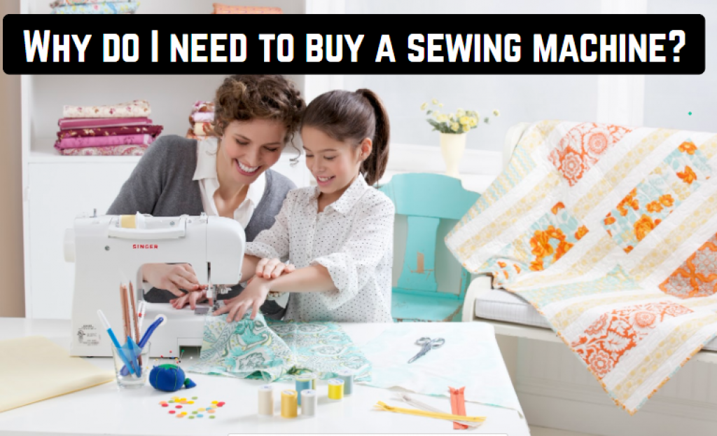 Why do I need to buy a sewing machine? | sewingtopgear.com ...