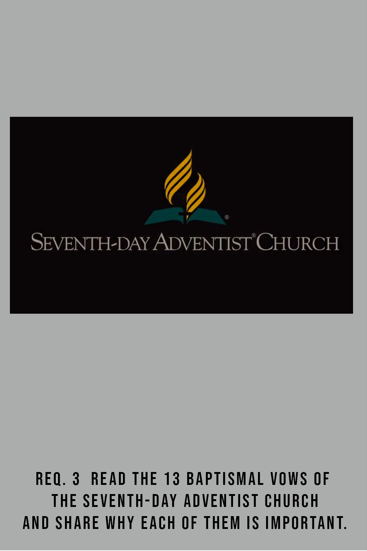 Req 3 Baptismal Vows Seventh Day Adventist Church Seventh Day Adventist Adventist