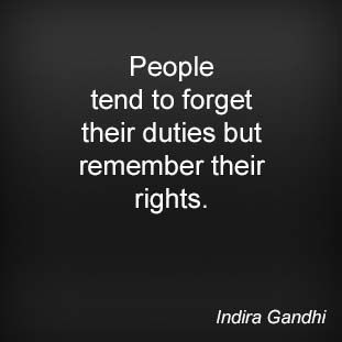 People tend to forget their duties but remember their rights indira people tend to forget their duties but remember their rights altavistaventures Images