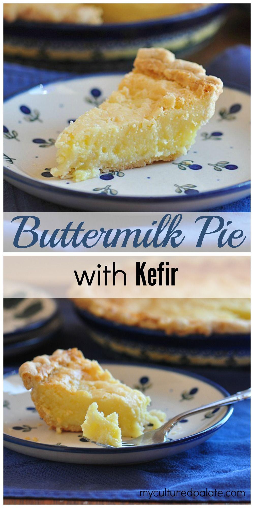 Buttermilk Pie Buttermilk Pie Recipe Cultured Palate Recipe Kefir Recipes Buttermilk Pie Kefir Benefits