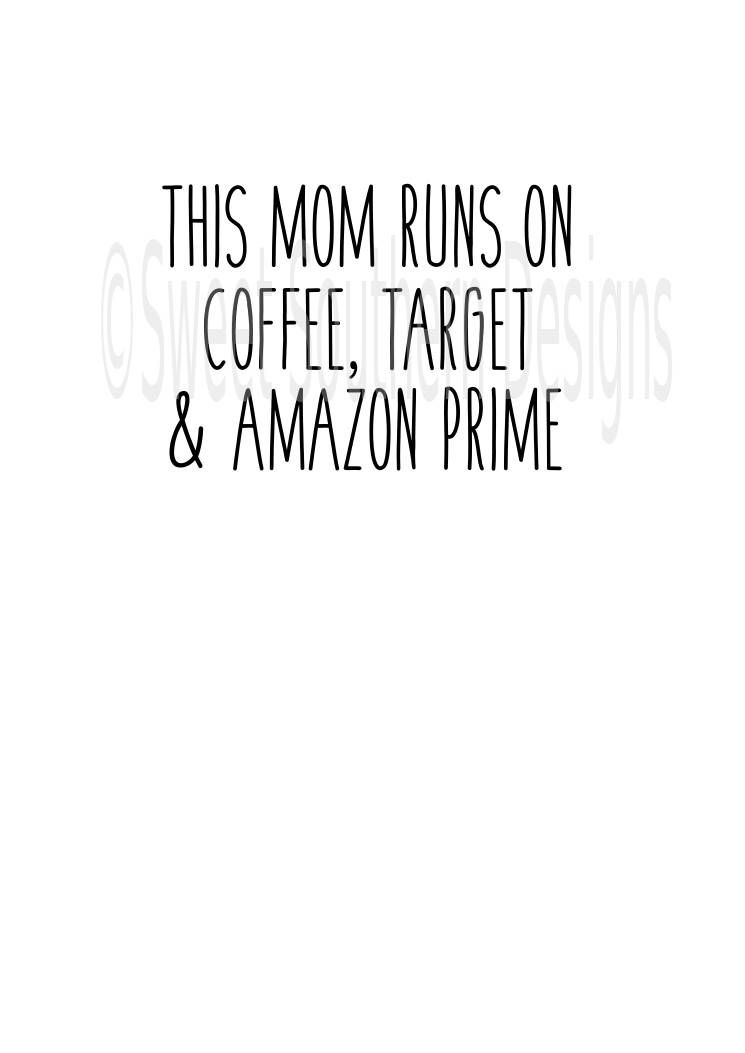This Mom Runs On Coffee Target And Amazon Prime Svg Pdf Dxf