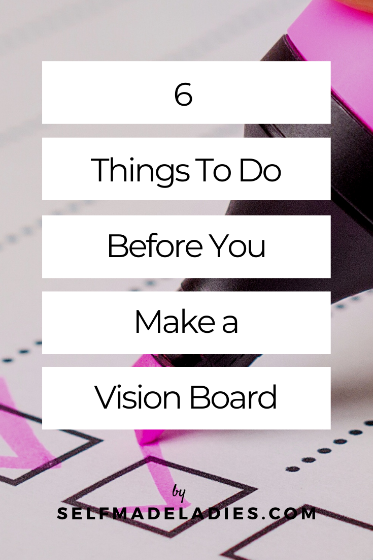 6 Things To Do Before You Make a Vision Board