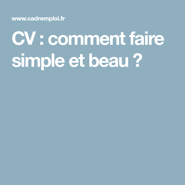 Cv Comment Faire Simple Et Beau Comment Faire Un Cv Exemple Cv Faire Un Cv
