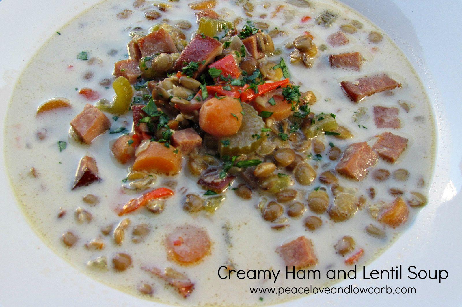 Creamy Ham And Lentil Soup Peace Love And Low Carb Recipe Ham And Lentil Soup Primal Diet Recipes Low Carb Soup