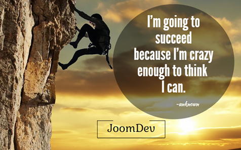 """""""I'm Going to Succeed because I'm crazy enough to think I can"""" Agree with this quote. You should have a strong will to achieve your goal, no matter what it is.  #Quote #JoomDev #SocialMedia #Marketing #Inspiration"""