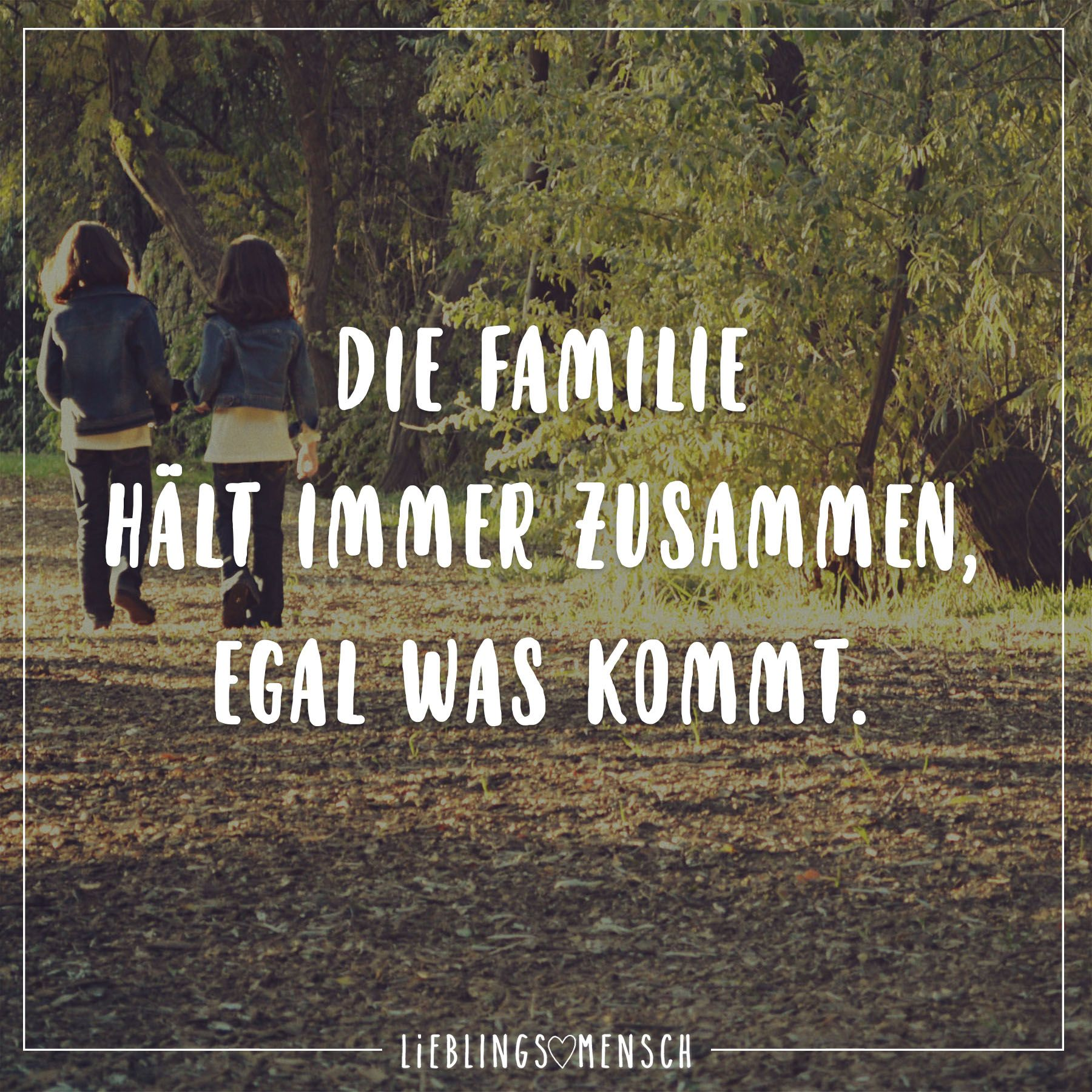 Die Familie haelt immer zusammen egal was kommt