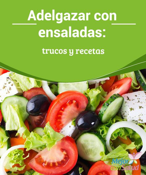 Adelgazar comiendo ensaladas consideraciones y recetas - Comidas sanas y bajas en calorias ...