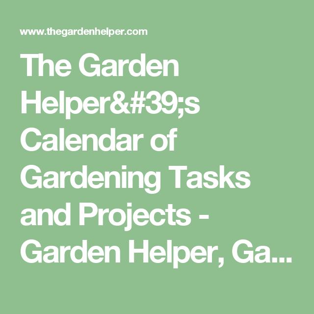 The Garden Helperu0027s Calendar Of Gardening Tasks And Projects   Garden Helper,  Gardening Questions And