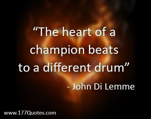The Heart Of A Champion Beats To A Different Drum John Di Lemme