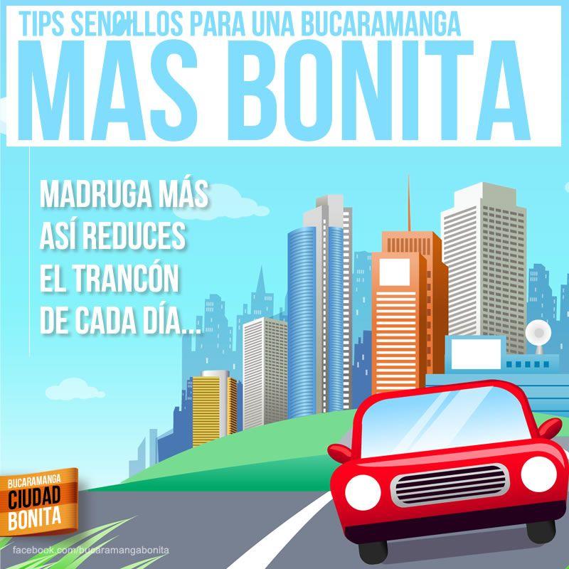 Tips sencillos para hacer de Bucaramanga una ciudad aún más bonita... Tip 3: Madruga más, así ayudas a reducir el trancón de cada día...