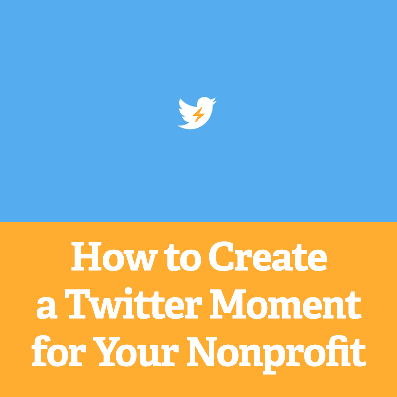 how-to-create-a-twitter-moment-for-your-nonprofit-square