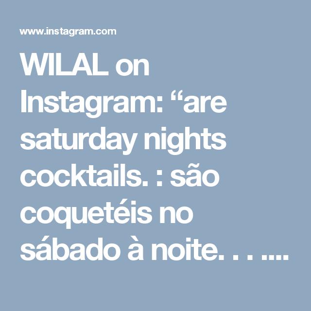 """WILAL on Instagram: """"are saturday nights cocktails. : são coquetéis no sábado à noite. . . . . . #whatiloveaboutlondon #london #cocktails #londoncocktails…"""""""