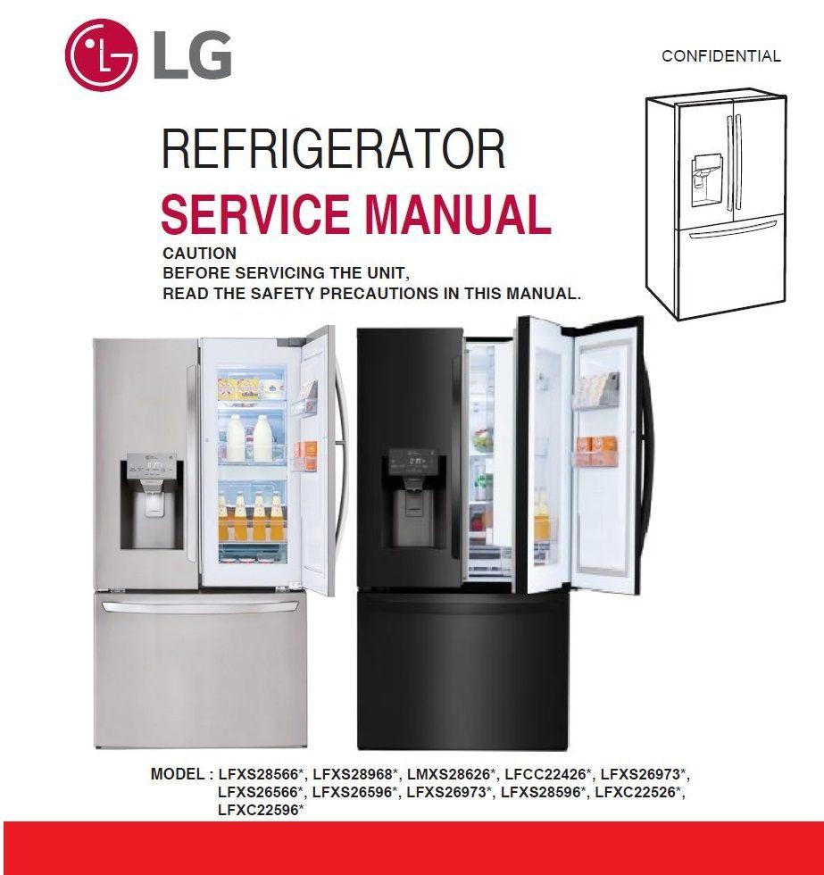 Lg Lfxs26566s Lfxs26566m Refrigerator Service Manual And Repair Guide Refrigerator Service Repair Guide Refrigerator