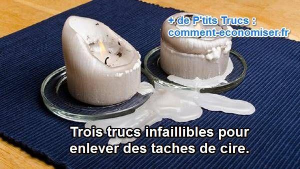 3 Trucs Infaillibles Pour Enlever Les Taches De Cire Enlever La Cire De Bougie Cire Enlever La Cire