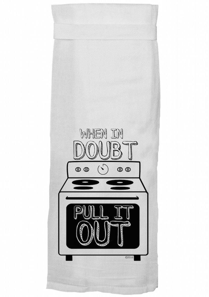 When In Doubt Pull It Out Dish Towel Dishtowels Meta Charset Utf 8 Div Because You Don T Want Those Buns To Bur Dish Towels Kitchen Humor Funny Tea Towels
