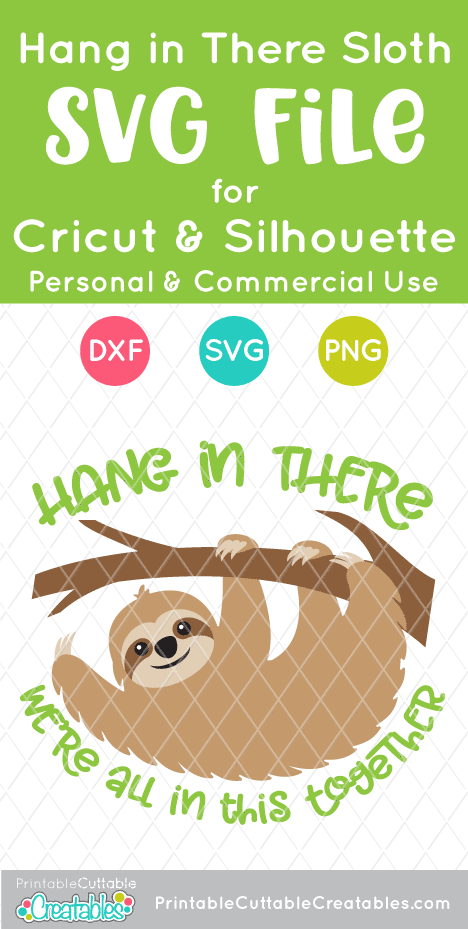 Hang in There Sloth SVG File & Clipart for Silhouette