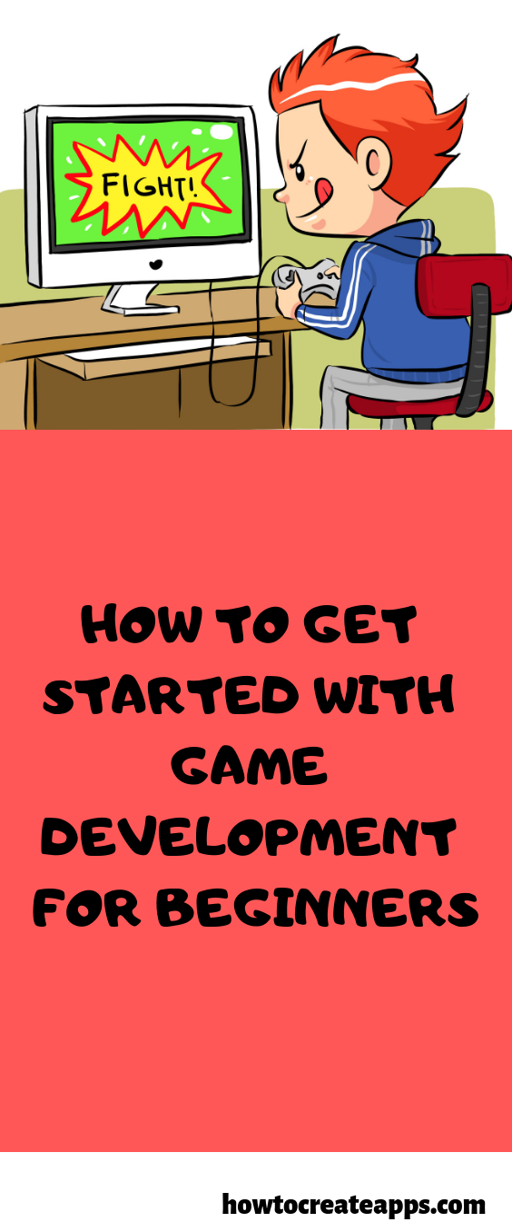 How to get Started with Game Development for Beginners