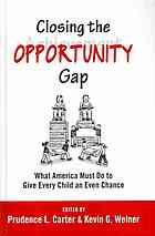 Closing the opportunity gap : what America must do to give every child an even chance