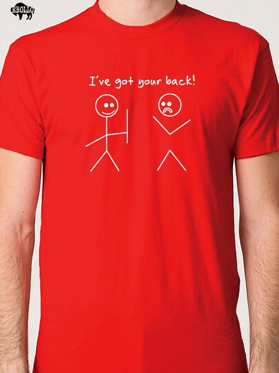 Husband Shirt Best Friend Gift I've Got Your Back T-shirt Funny T ...