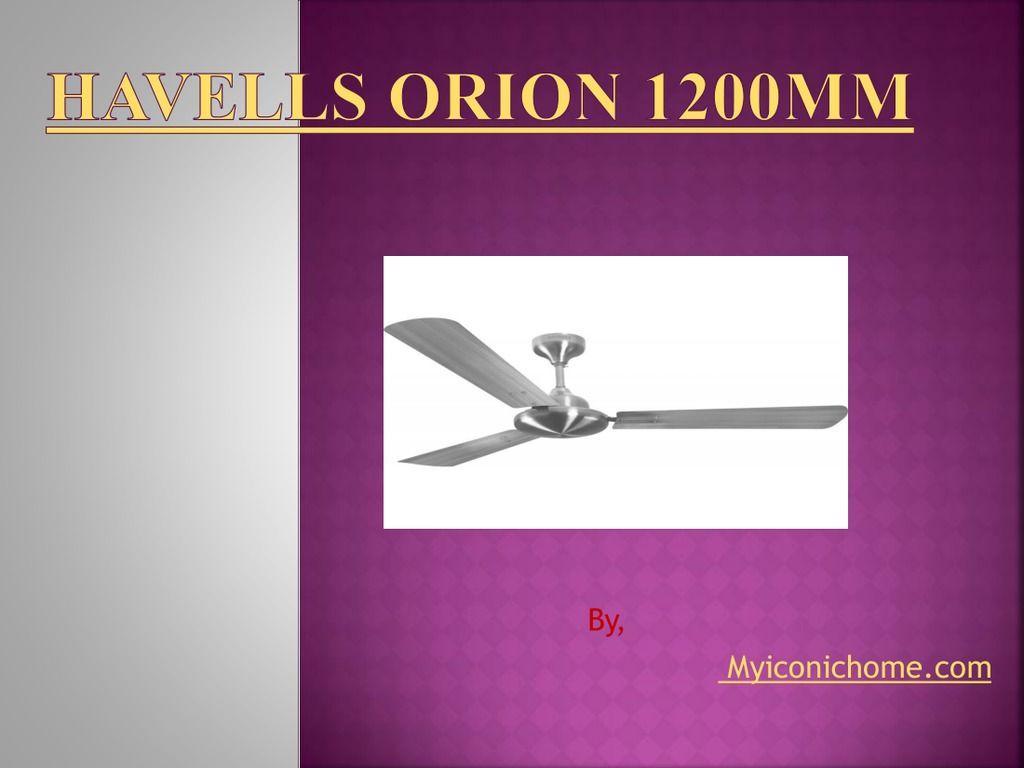 Havells Orion Ceiling Fan 1200mm 3 Blade Ceiling Fan Brushed