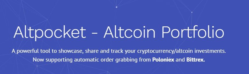 Altpocket is the best portfolio available for showcasing altcoin and cryptocurrency investments. Register now for free! Import orders from Bittrex and Poloniex.  https://altpocket.io/
