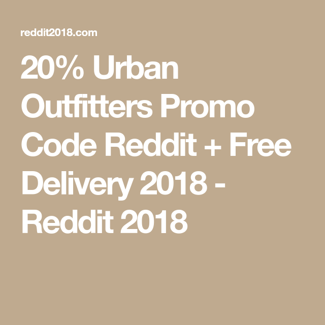 20 Urban Outfitters Promo Code Reddit Free Delivery 2018 Reddit