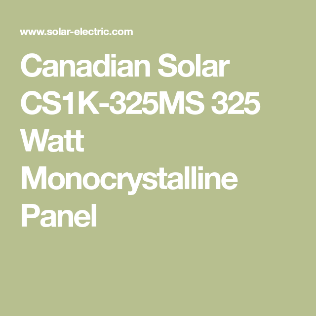 Canadian Solar CS1K-325MS 325 Watt Monocrystalline Panel | Solar