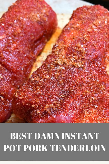 viral food recipes: BEST DAMN INSTANT POT PORK TENDERLOIN #porktenderloinrecipes