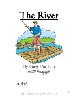 The River, by Gary Paulsen: A Novel Study created by Jean Martin ...