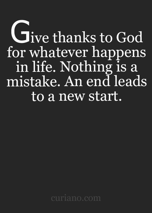 Give Thanks To God For Whatever Happens In Life Nothing Is A