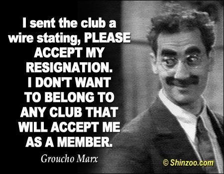 Afbeeldingsresultaat voor groucho marx quotes club membership