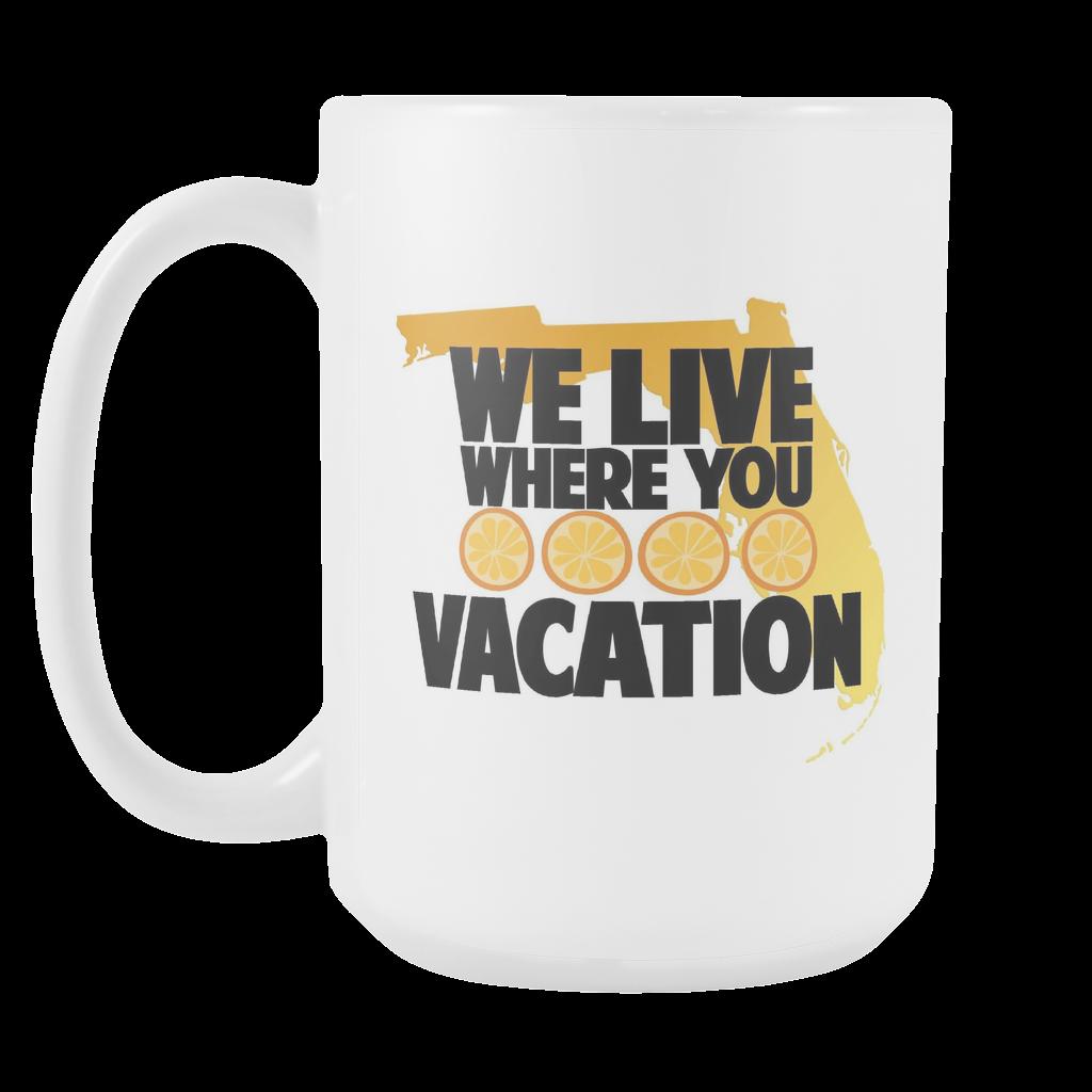 7092ca195a We Live Where You Vacation coffee mug white or blue 15 ounces.   FL
