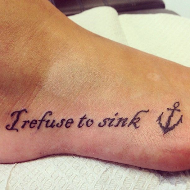 """""""I refuse to sink"""" Tattoo #anchor   Anchor   Pinterest   Tattoos, Anchor tattoos and Tattoo designs"""