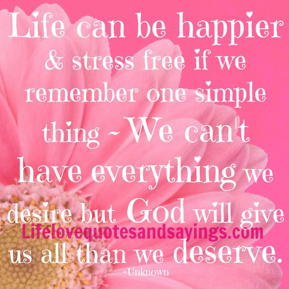 Quotes And Sayings About Love And Life Mesmerizing Life Can Be Happier & Stressfree If We Remember One Simple Thing