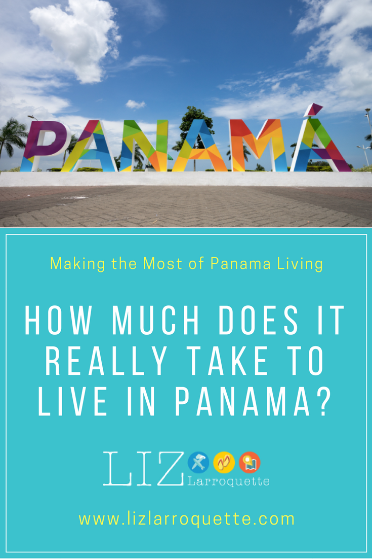 How Much Does It Really Take To Live In Panama | Liz's Guide to