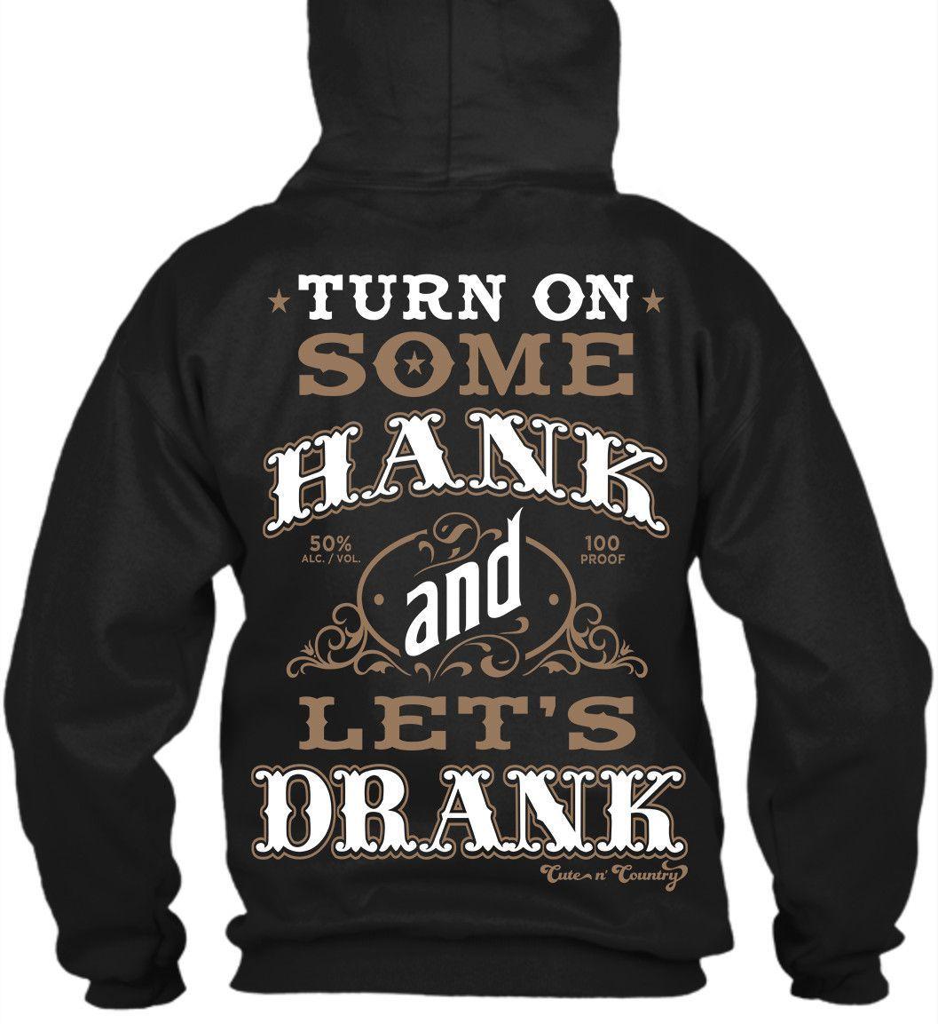 397c71429 Hoodie: Turn On Some Hank and Let's Drank Small / Black, Hoodies - Cute n'  Country, Cute n' Country - 1