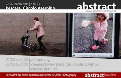 ABSTRACT la mostra del primo collettivo di street photography dAbruzzo
