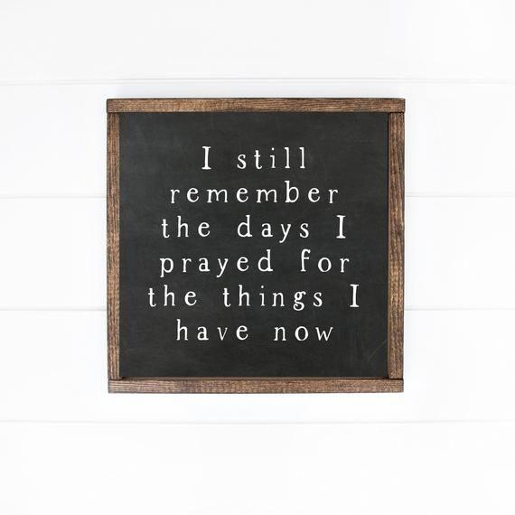 I Still Remember The Days I Prayed, Farmhouse Signs, Farmhouse Prints,Chalkboard Sign,Live Simply Si