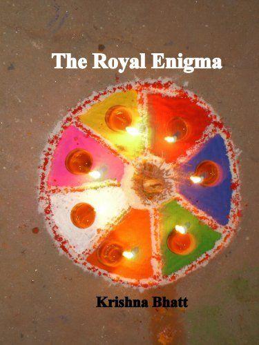 The Royal Enigma by Krishna Bhatt, http://www.amazon.com/dp/B005Q8QCTY/ref=cm_sw_r_pi_dp_-PMSsb045G7ZT