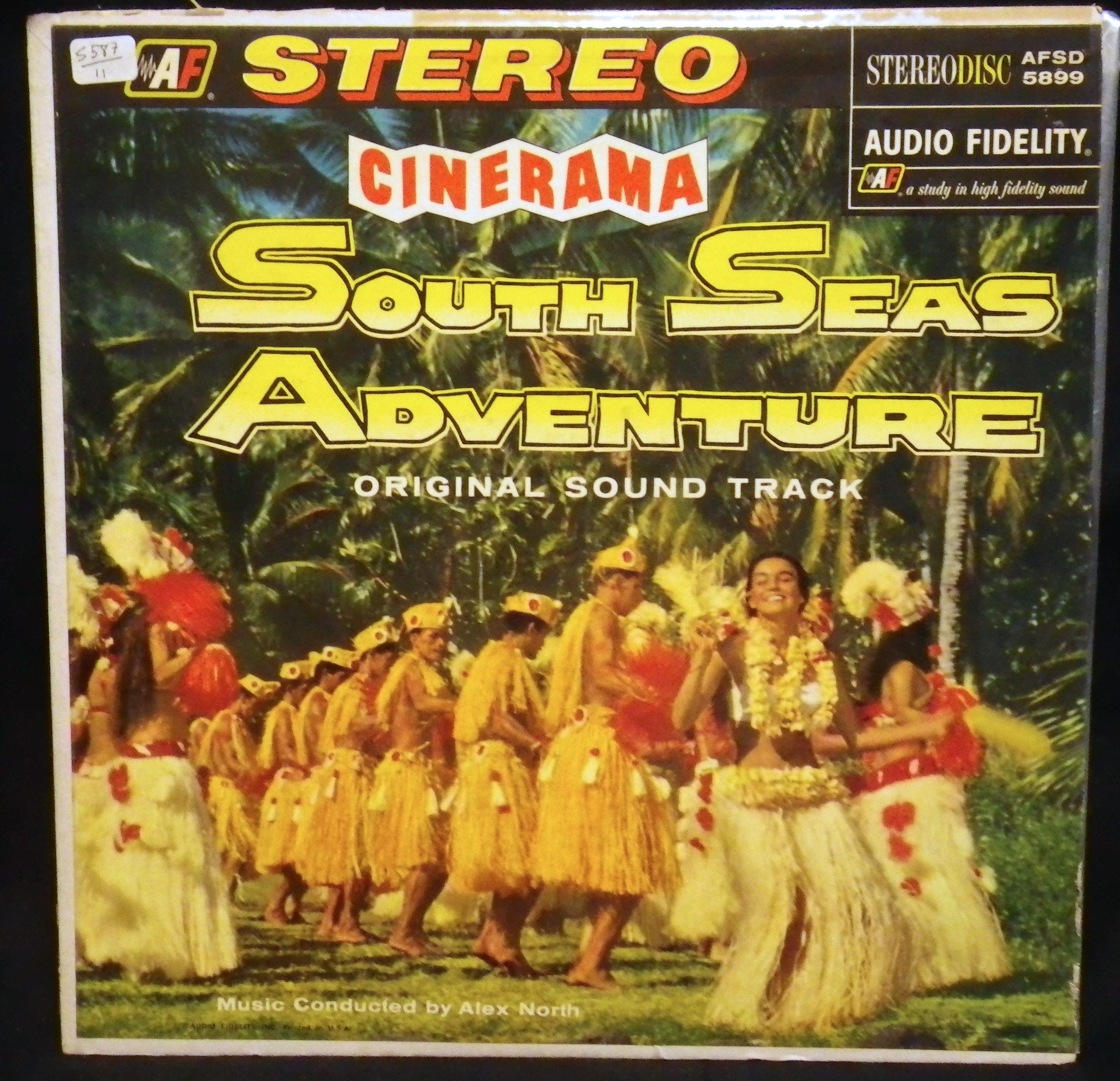 Cinerama South Seas Adventure Original Film Soundtrack By Cinerama Symphony Orchestra Alex North Conductor Adventure Of The Seas The Originals South Seas