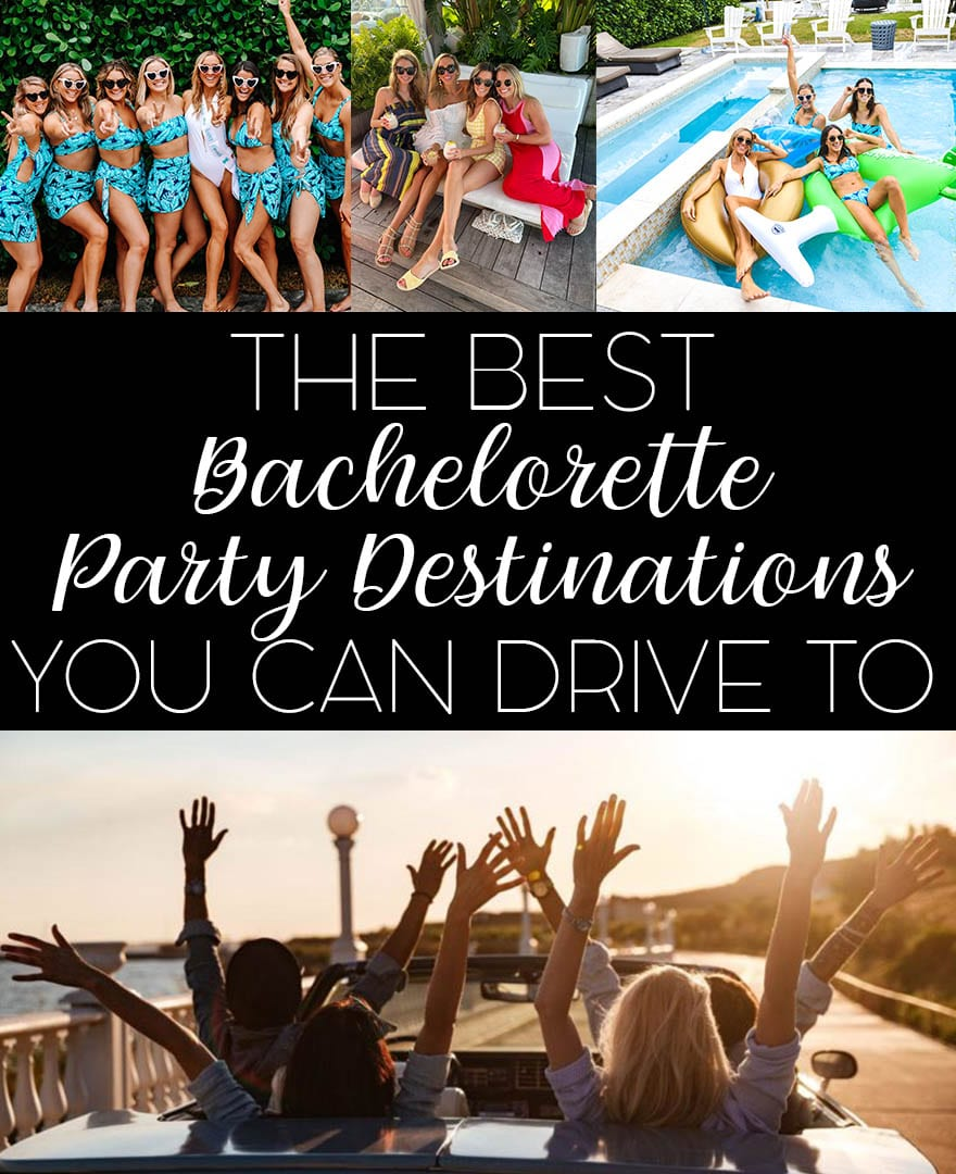 The Best Drivable Bachelorette Party Destinations In The Usa Bachelorette Parties You Can Drive To From The West Coast South Midwest And East Coast Jetset Bachelorette Party Destinations Bachelorette