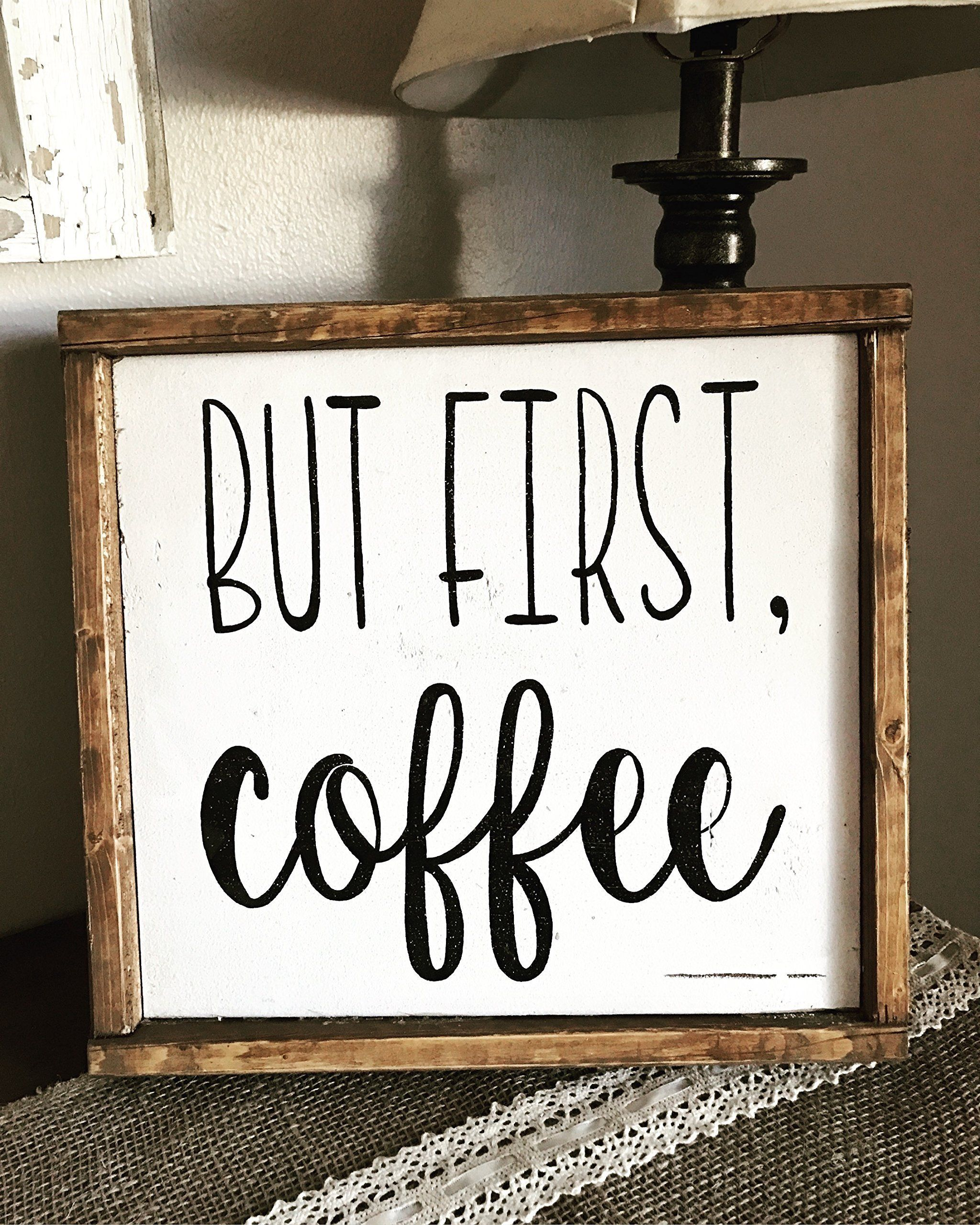 13.5x13.5 But first, coffee sign, Farmhouse Sign