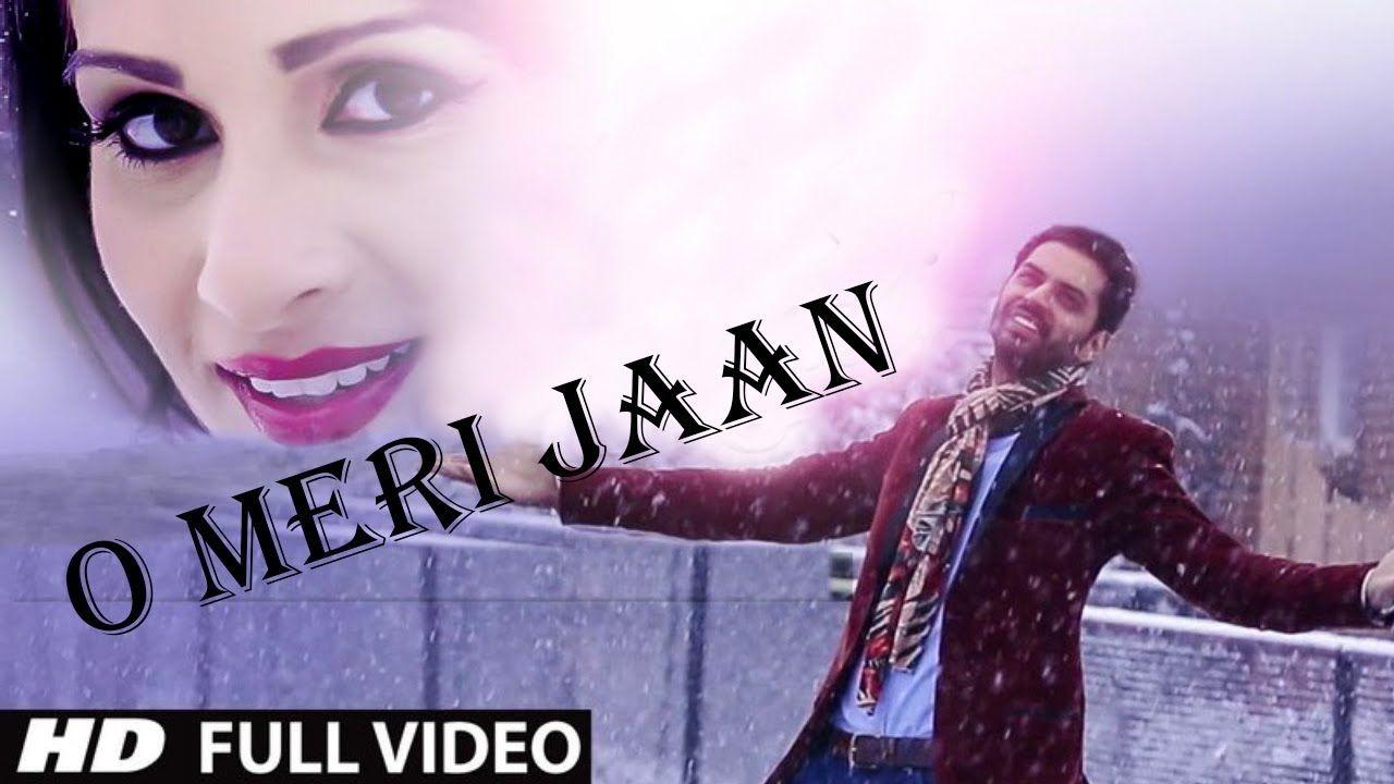 O Meri Jaan Azeem Saif Romantic Song Full Hd Music Video Romantic Songs Music Videos Songs