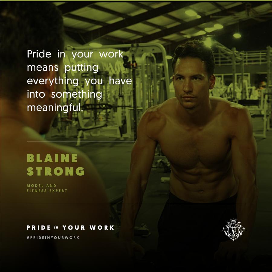 Prideinyourwork Blaine Strong Model And Fitness Expert Fitness Experts Fitness Work Meaning