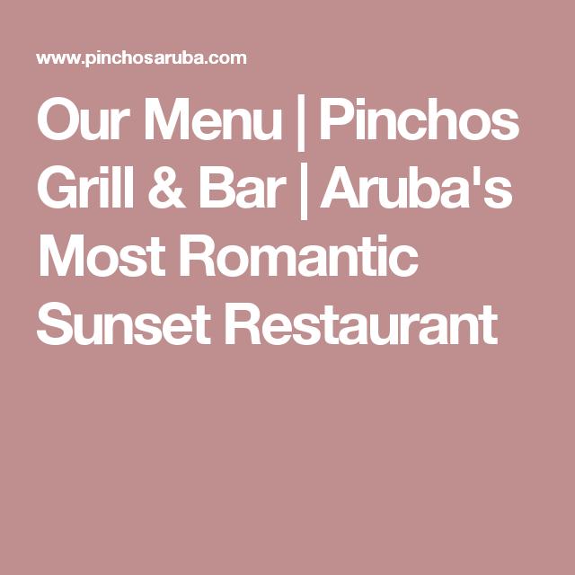 Our Menu | Pinchos Grill & Bar | Aruba\'s Most Romantic Sunset ...