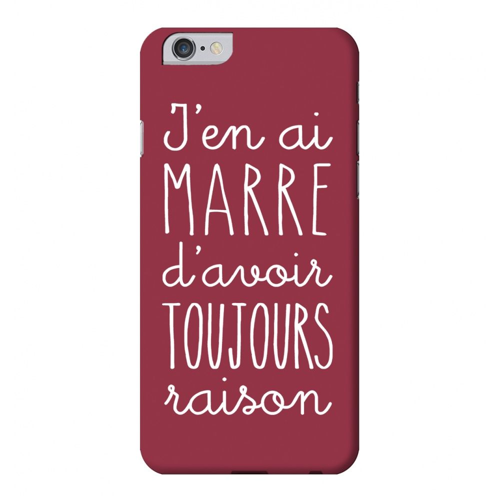 coque iphone 6 j 39 en ai marre d 39 avoir toujours raison coque iphone pinterest coque. Black Bedroom Furniture Sets. Home Design Ideas
