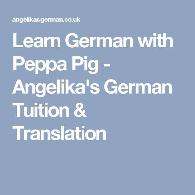 Learn German with Peppa Pig  Angelikas German Tuition