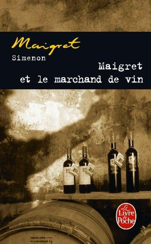 Maigret Et Le Marchand De Vin French Edition Crime Book Cover Life Changing Books Psychological Thrillers