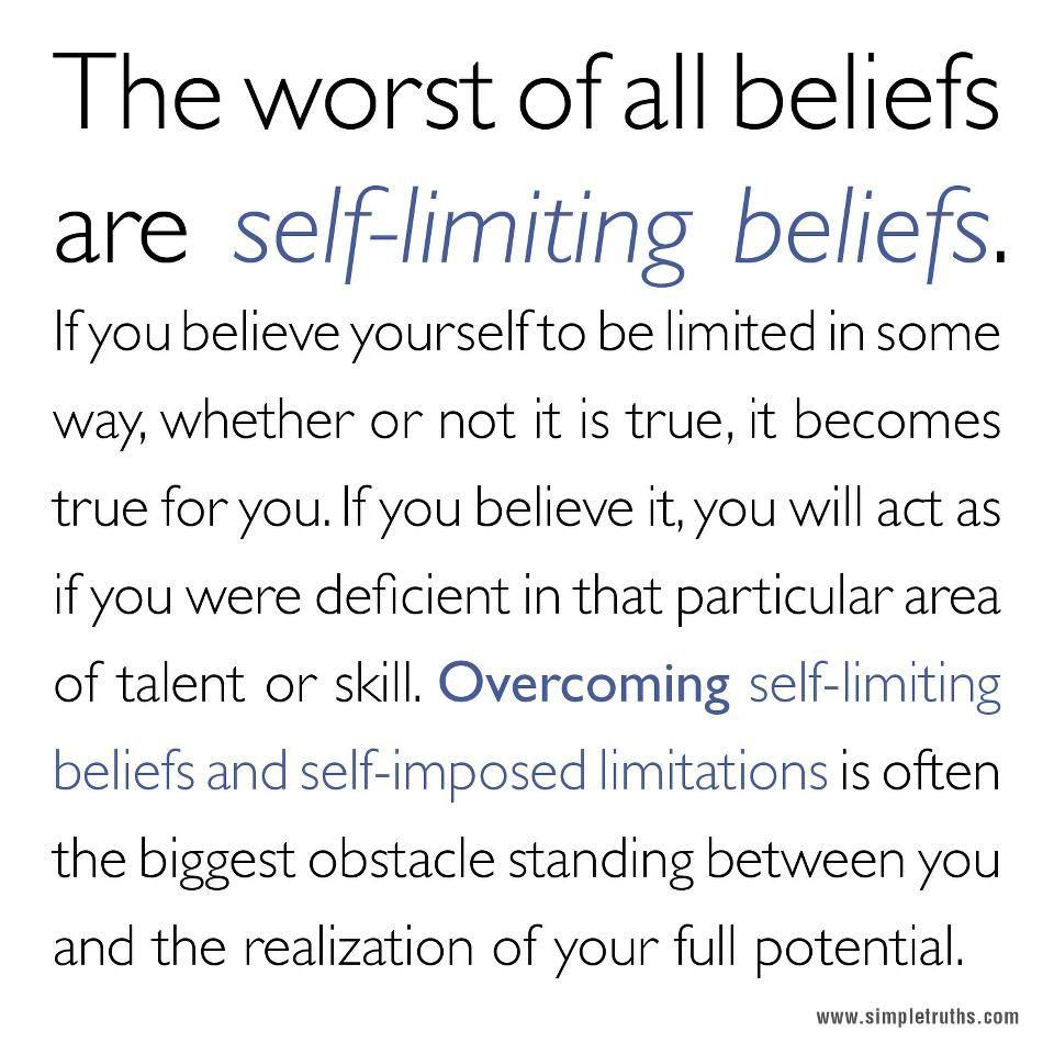 About Self Limiting Beliefs Limiting Beliefs Quotes Belief Quotes Core Beliefs
